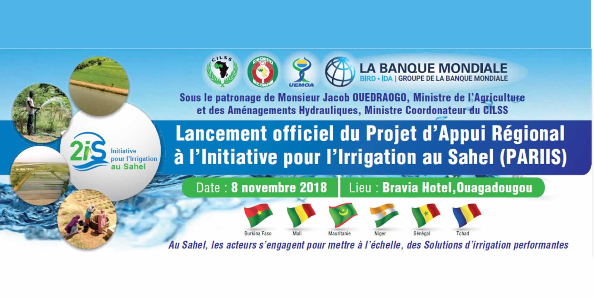 Lancement officiel du Projet d'Appui Régional à l'Initiative pour l'Irrigation au Sahel  (PARIIS) le 08 novembre 2018 à Ouagadougou.